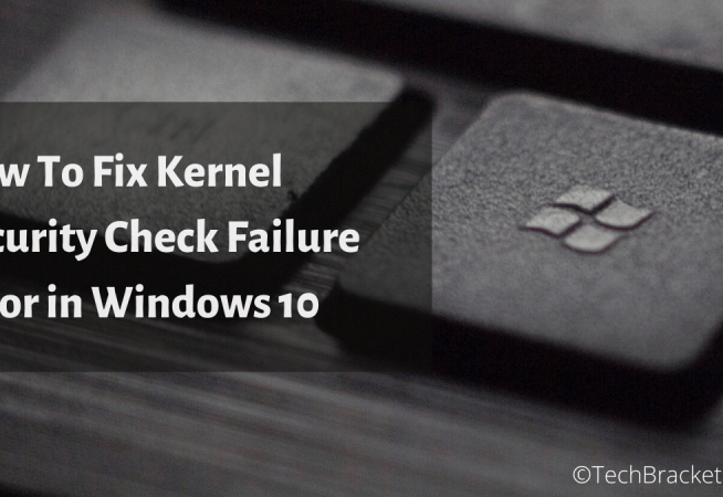 Solved: kernel security check failure windows 10 blue screen error