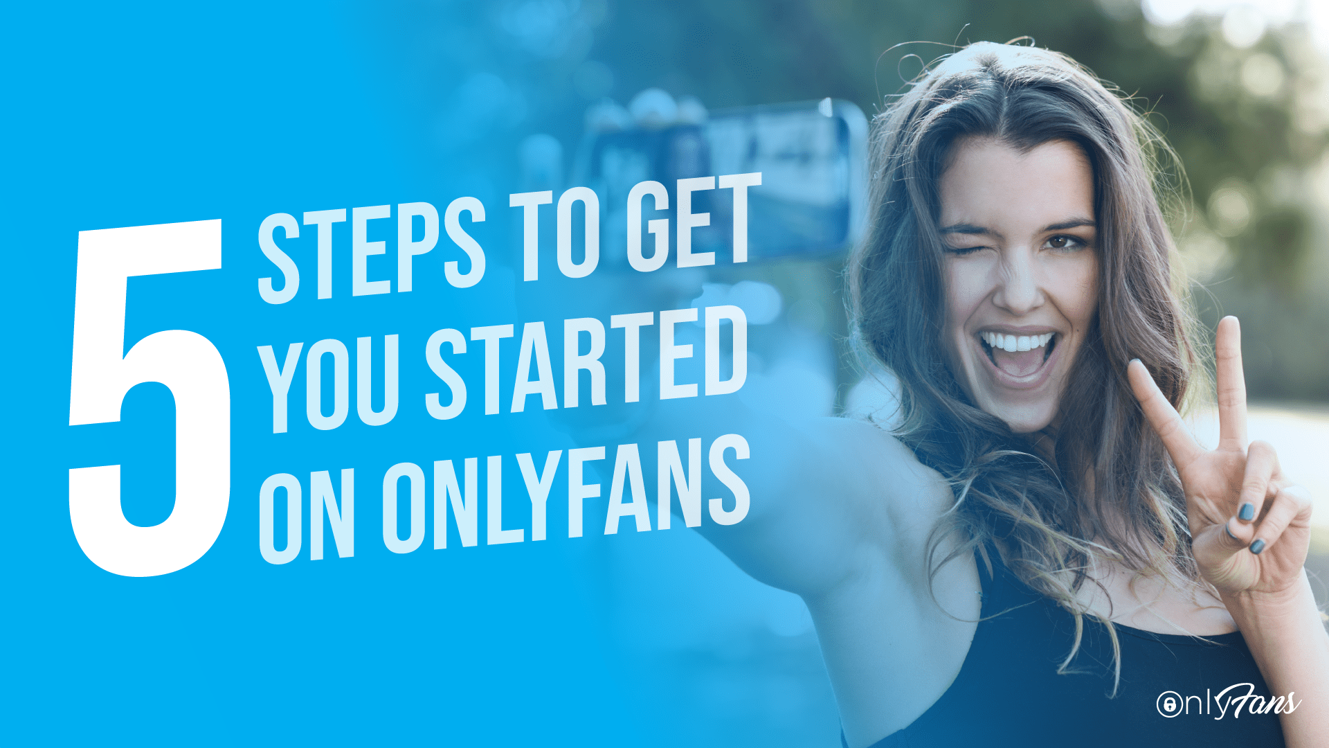 5 steps for getting started on onlyfans » onlyfans