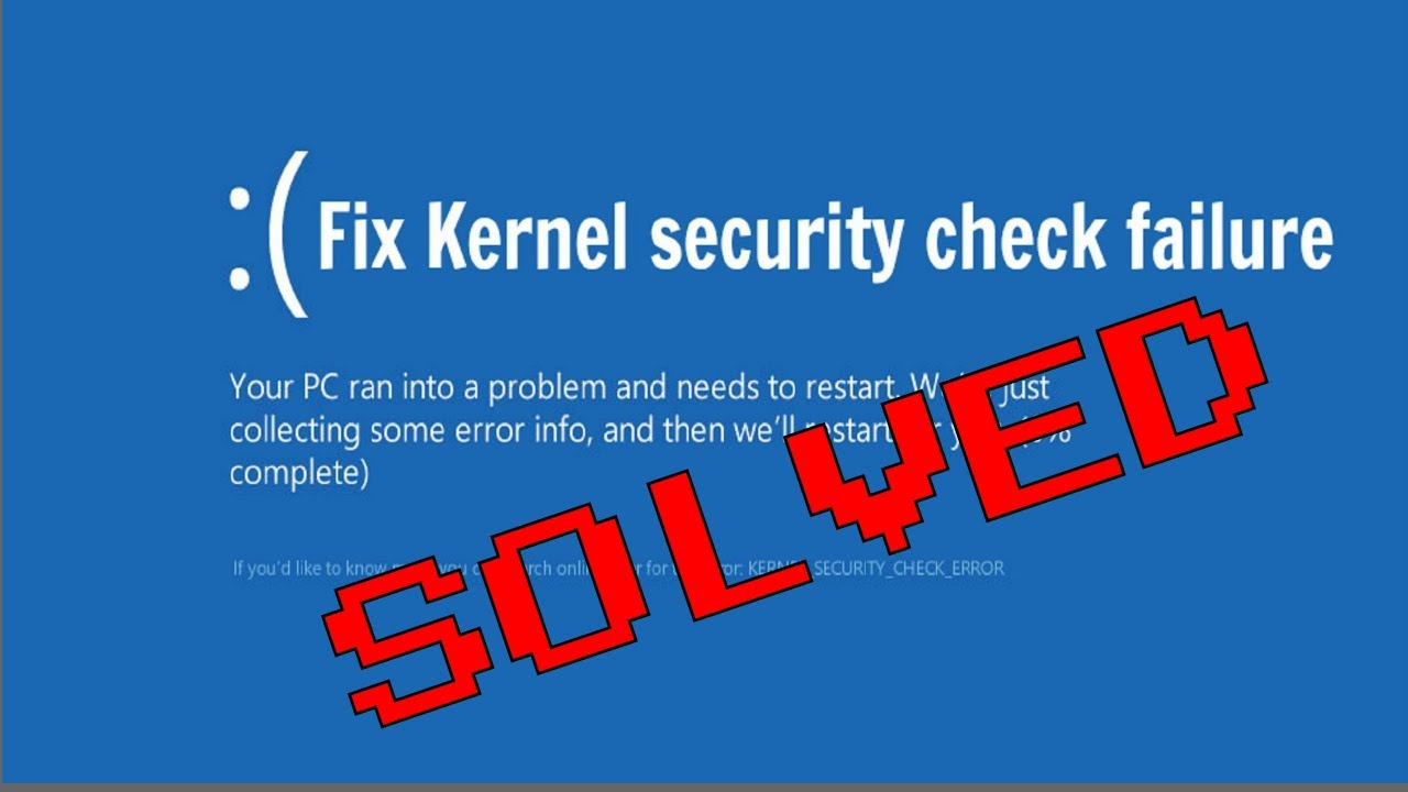 Kernel security check failure: how we fixed this error