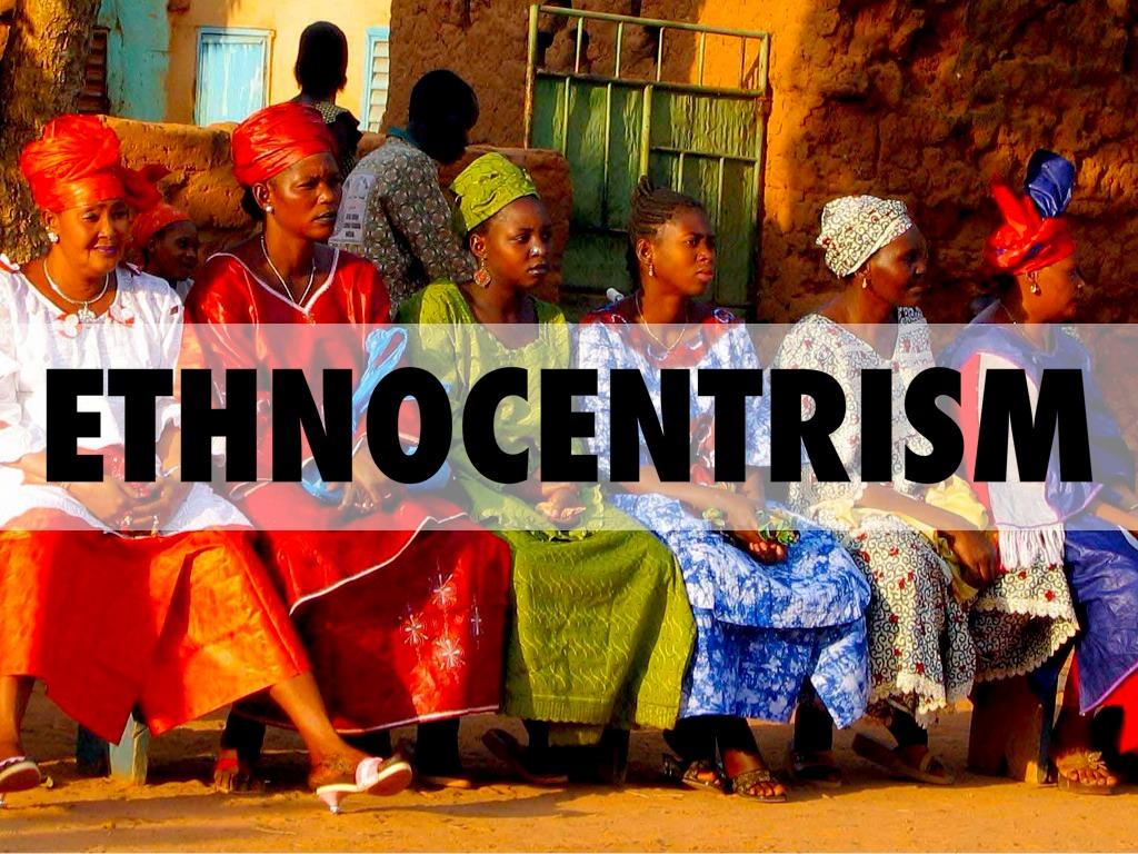 Что такое этноцентризм и каковы его разновидности