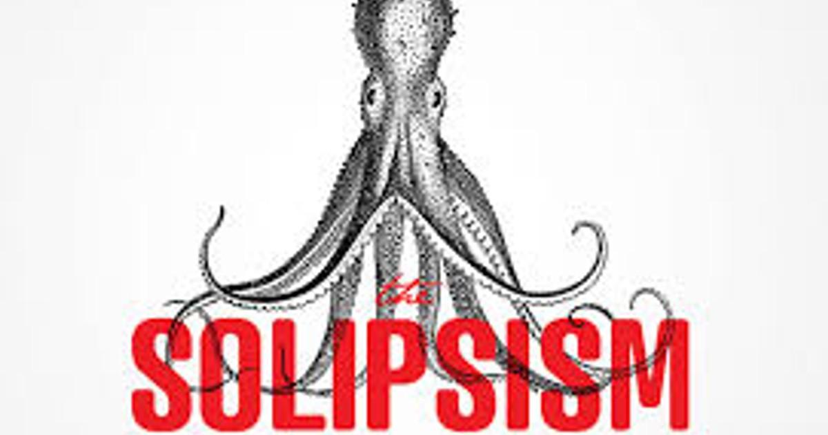 Что это солипсист и солипсизм?